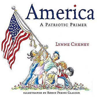 America - A Patriotic Primer by Lynne Cheney - Robin Preiss Glasser -