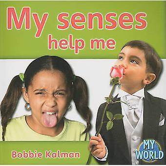 My Senses Help Me by Bobbie Kalman - 9780778794721 Book