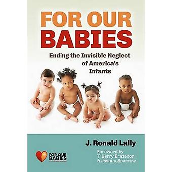 For Our Babies - Ending the Invisible Neglect of America's Infants by