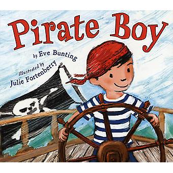 Pirate Boy by Eve Bunting - Julie Fortenberry - 9780823423217 Book