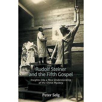 Rudolf Steiner and the Fifth Gospel - Insights into a New Understandin