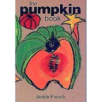 The Pumpkin Book by Jackie French - 9780947214494 Book