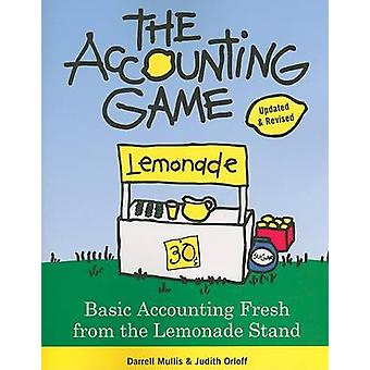 The Accounting Game - Basic Accounting Fresh from the Lemonade Stand b