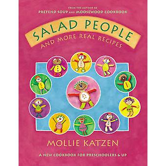 Salad People - And More Real Recipes by Mollie Katzen - 9781582461410