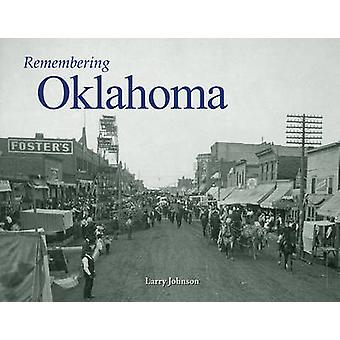Remembering Oklahoma by Larry Johnson - 9781596527058 Book