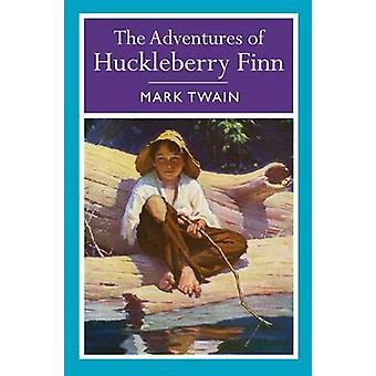 The Adventures of Huckleberry Finn by Mark Twain - 9781784043179 Book