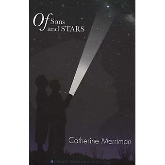 Of Sons and Stars by Catherine Merriman - 9781870206273 Book