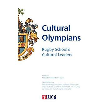 Cultural Olympians - Rugby School's Cultural Leaders by Patrick Derham
