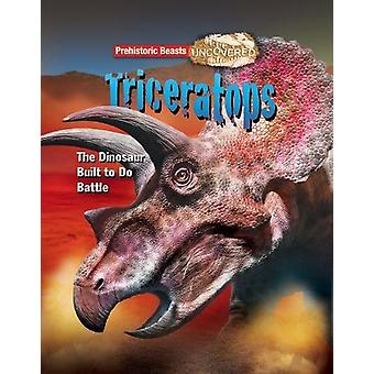 Triceratops - Prehistoric Beasts Uncovered - The Dinosaur Built to Do