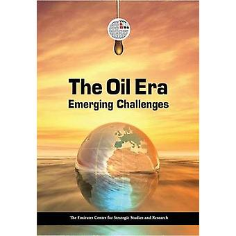 The Oil Era - Emerging Challenges by ECSSR - 9789948144298 Book