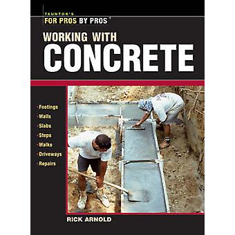 Working with Concrete by Rick Arnold - 9781561586141 Book