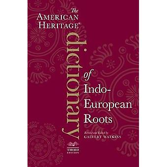 The American Heritage Dictionary of Indo-European Roots (3rd) by Calv