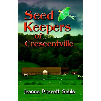 Seed Keepers of Crescentville by Sable & Jeanne & Prevett