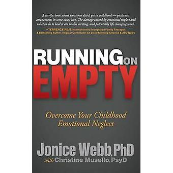 Running on Empty Overcome Your Childhood Emotional Neglect by Webb & Jonice