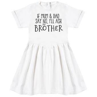 If Mum & Dad Say No, I'll Ask My Brother Baby Dress