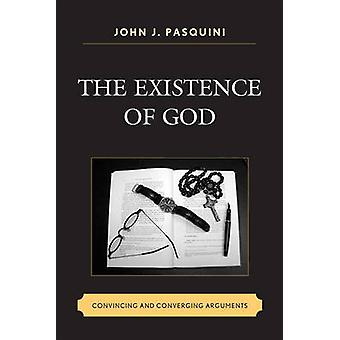 EXISTENCE OF GODCONVINCING  PB by Pasquini & John J.
