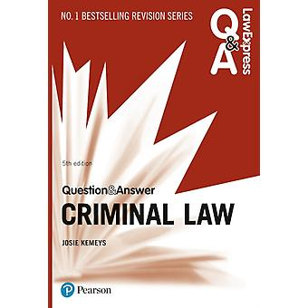 Law Express Question and Answer Criminal Law by Josie Kerneys