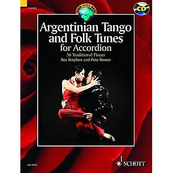 Argentinian Tango and Folk Tunes for Accordion  36 Traditional Pieces by Pete Rosser & Ros Stephen