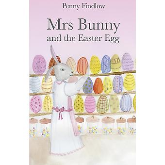 Mrs Bunny and the Easter Egg by Findlow & Penny