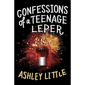 Confessions Of A Teenage Leper by Little Ashley