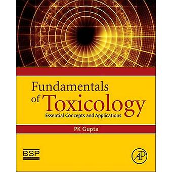 Fundamentals of Toxicology Essential Concepts and Applications by Gupta & Pk