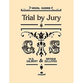 Trial By Jury Vocal Score by By composer W S Gilbert & By composer Arthur S Sullivan
