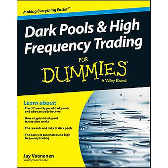 Dark Pools and High Frequency Trading For Dummies by Vaananen & Jay