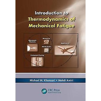 Introduksjon til termodynamikk av mekanisk tretthet av Khonsari & Michael M.