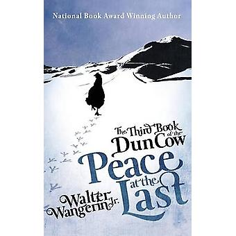 The Third Book of the Dun Cow Peace at the Last by Wangerin & Jr. Walter