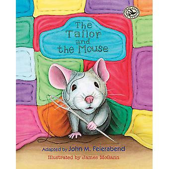 Tailor and the Mouse by John M. Feierabend - 9781579999032 Book