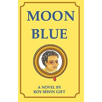 Moon Blue by Gift & Roy Irwin