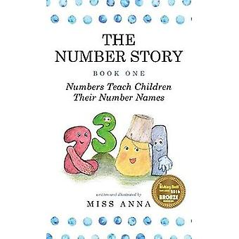 The Number Story 1  The Number Story 2 Numbers Teach Children Their Number Names  Numbers Count with Children by Anna & Miss
