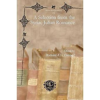 A Selection from the Syriac Julian Romance by Gottheil & Richard J.H.