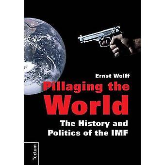 Pillaging the World by Wolff & Ernst