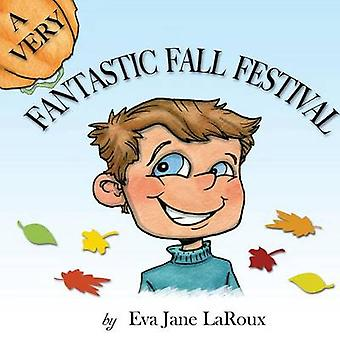 A Very Fantastic Fall Festival by LaRoux & Eva Jane