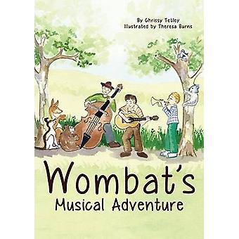Wombats Musical Adventure by Tetley & Chrissy