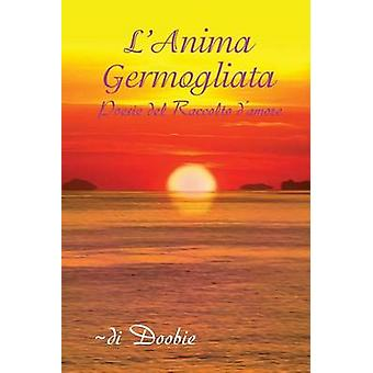LAnima germogliata Poesie del Raccolto damore by Shemer & Doobie