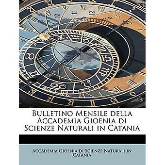 Bulletino Mensile della Accademia Gioenia di Scienze Naturali i Catania av Gioenia di Scienze Naturali i Catania