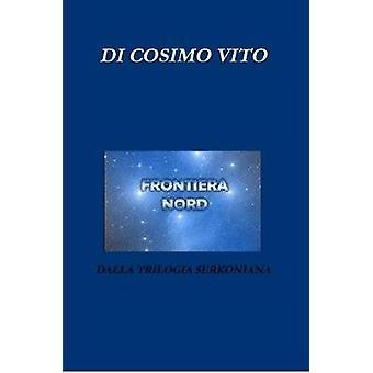 FRONTIERA NORD by Di Cosimo & Vito
