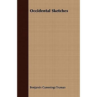Occidental Sketches by Truman & Benjamin Cummings