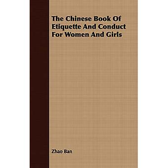 The Chinese Book Of Etiquette And Conduct For Women And Girls by Ban & Zhao