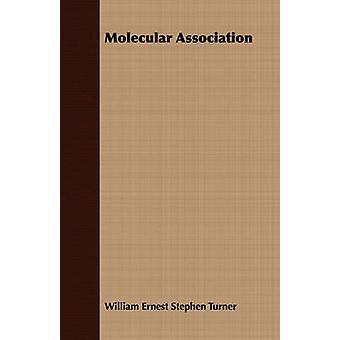 Molecular Association by Turner & William Ernest Stephen