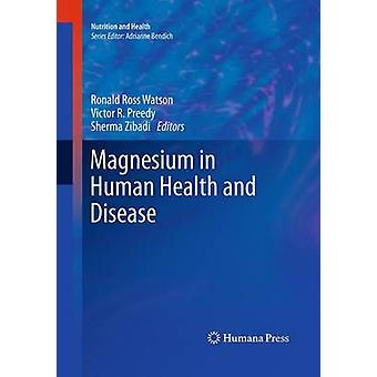 Magnesium in Human Health and Disease by Watson & Ronald Ross