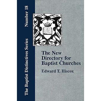 The New Director for Baptist Churches by Hiscox & Edward & T.