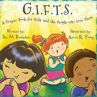 G.I.F.T.S. by Barksdale & Sue M.