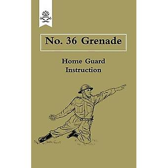 No. 36 Grenade by Grenade Office & Home Guard