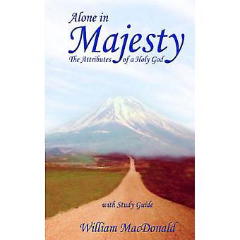 Alone in Majesty by MacDonald & William