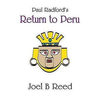 Paul Radfords Return to Peru by Reed & Joel B