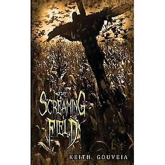 The Screaming Field by Gouveia & Keith