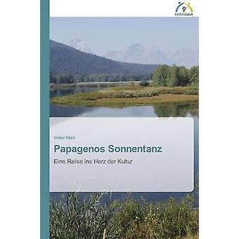 Papagenos Sonnentanz by Marx Volker